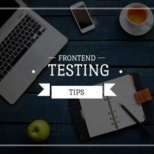 frontend testing tips